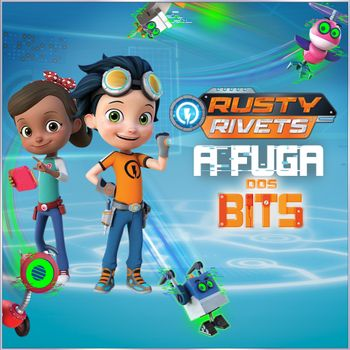 Rusty Rivets: A Fuga dos Bits