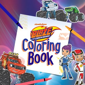 Blaze and the Monster Machines: Coloring Book