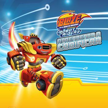 Blaze And The Monster Machines: Poder Robô: Aprendendo a Codificar