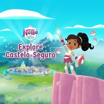 Nella, Uma Princesa Corajosa: Explore Castelo-Seguro