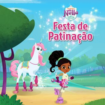 Nella, Uma Princesa Corajosa: Festa de Patinação