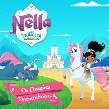 Nella Uma Princesa Corajosa: Os Dragões Dorminhocos