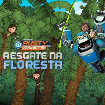 Rusty Rivets: Resgate na Floresta