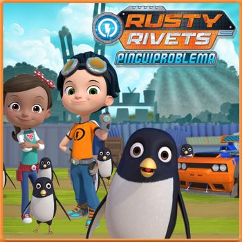 Rusty Rivets: Penguin Problem!