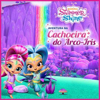 Shimmer e Shine: Aventura na Cachoeira do Arco-Íris
