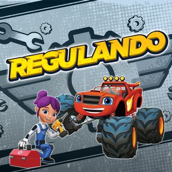 Blaze and the Monster Machines: Regulando