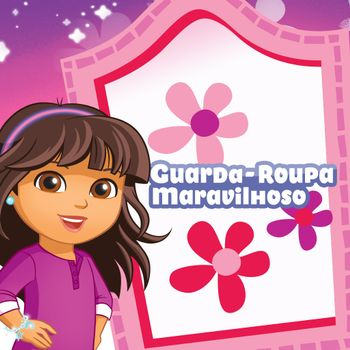 Dora e os seus Amigos: O Guarda-Roupa Maravilhoso de Dora