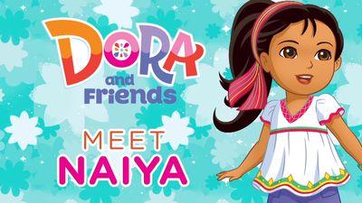 Dora and Friends: Meet Naiya